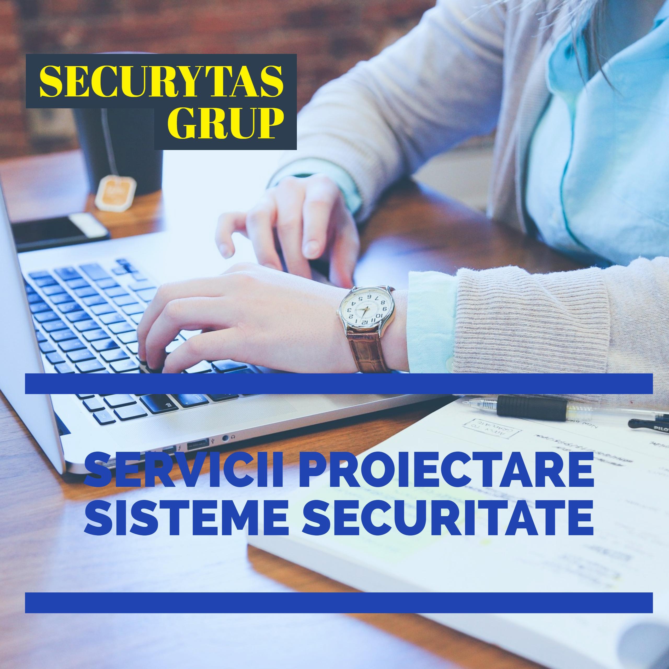SERVICII PROIECTARE SISTEME SECURITATE